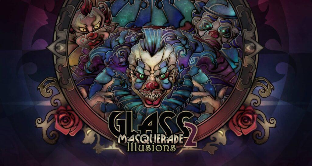 Glass Masquerade 2 Illusions – úvodka